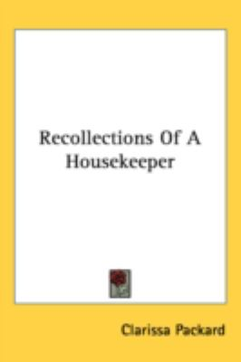 Recollections of a Housekeeper N/A 9780548523520 Front Cover