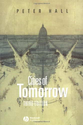 Cities of Tomorrow An Intellectual History of Urban Planning and Design in the Twentieth Century 3rd 2002 (Revised) edition cover
