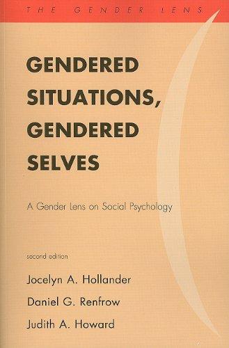 Gendered Situations, Gendered Selves A Gender Lens on Social Psychology 2nd 2010 edition cover