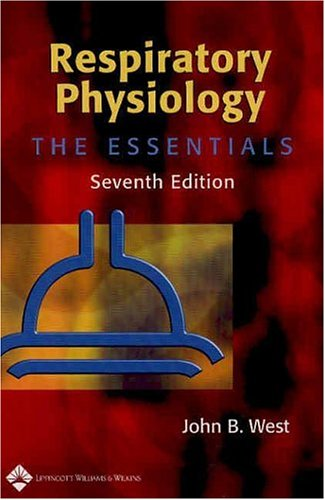 Respiratory Physiology The Essentials 7th 2005 (Revised) edition cover