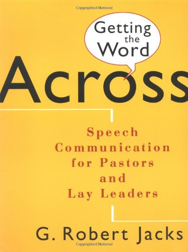 Getting the Word Across Speech Communication for Pastors and Lay Leaders  1995 edition cover