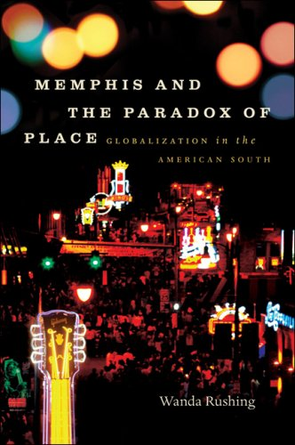 Memphis and the Paradox of Place Globalization in the American South  2009 edition cover