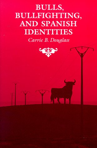 Bulls, Bullfighting, and Spanish Identities  N/A edition cover