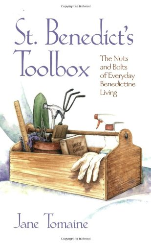 St. Benedict's Toolbox The Nuts and Bolts of Everyday Benedictine Living  2005 edition cover
