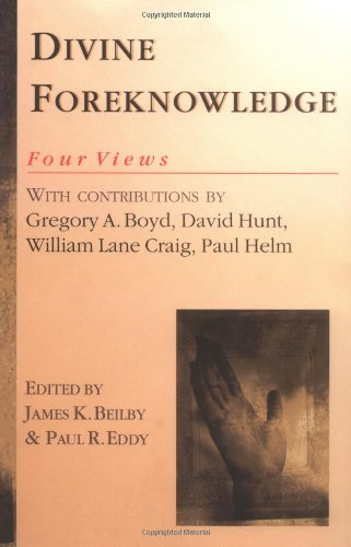 Divine Foreknowledge Four Views  2001 edition cover