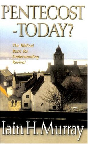 Pentecost - Today? : The Biblical Basis for Understanding Revival  1998 edition cover