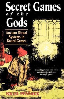 Secret Games of the Gods Ancient Ritual Systems in Board Games N/A 9780877287520 Front Cover