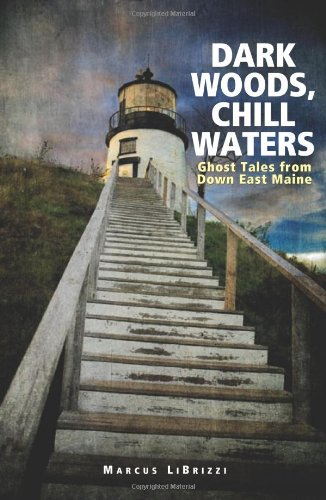 Dark Woods, Chill Waters Ghost Tales from down East Maine  2007 edition cover