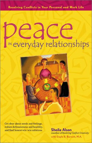 Peace in Everyday Relationships Resolving Conflicts in Your Personal and Work Life  2003 9780897933520 Front Cover