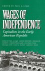 Wages of Independence Capitalism in the Early American Republic N/A 9780945612520 Front Cover