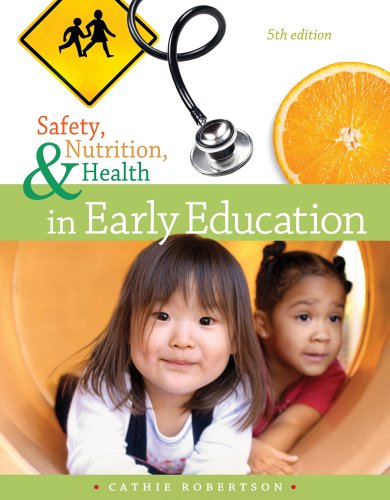 Safety, Nutrition and Health in Early Education  5th 2013 edition cover