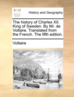 History of Charles Xii King of Swedn by Mr de Voltaire Translatedfrom the French The  N/A edition cover