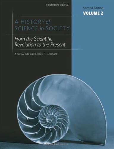 History of Science in Society From the Scientific Revolution to the Present 2nd 2012 (Revised) edition cover