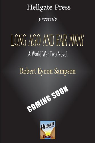 Long Ago and Far Away A World War Two Novel  2014 9781555717520 Front Cover
