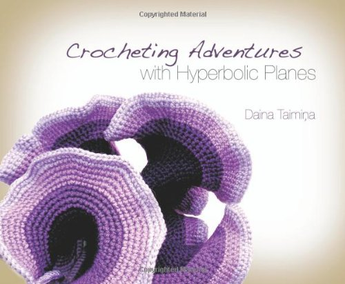 Crocheting Adventures with Hyperbolic Planes   2009 edition cover