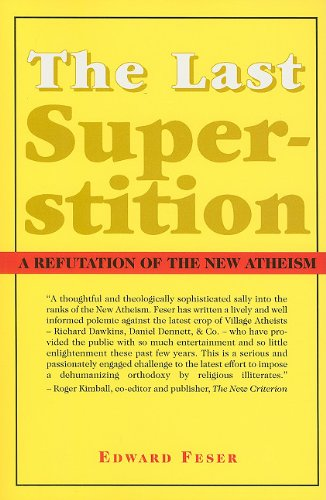Last Superstition A Refutation of the New Atheism N/A edition cover