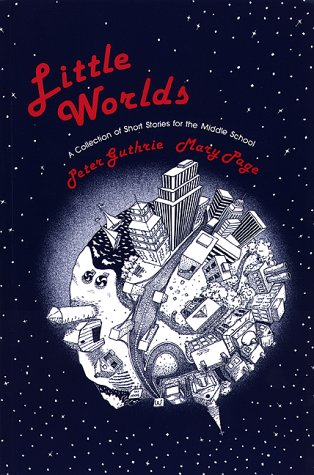 Little Worlds A Collection of Short Stories for the Middle School  1985 (Reprint) edition cover