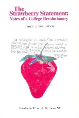 Strawberry Statement Notes of a College Revolutionary  1995 (Reprint) edition cover