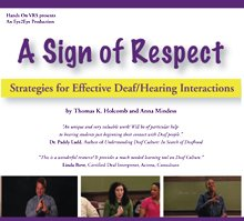 Sign of Respect : Strategies for Effective Deaf/Hearing Interactions N/A edition cover