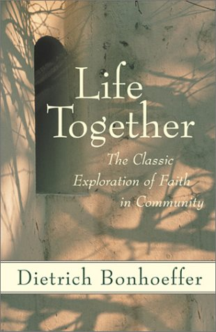 Life Together The Classic Exploration of Christian Community N/A 9780060608521 Front Cover