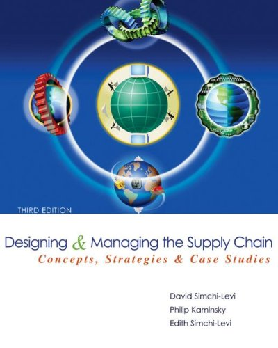 Designing and Managing the Supply Chain Concepts, Strategies, and Case Studies 3rd 2008 edition cover