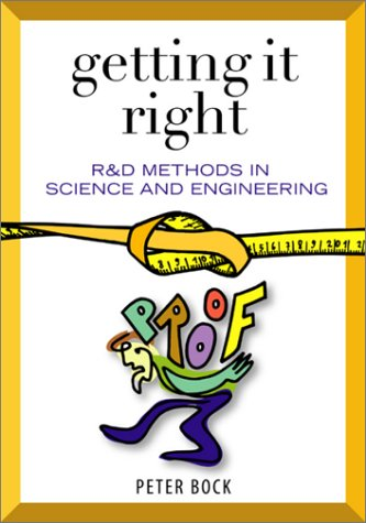 Getting It Right R and D Methods for Science and Engineering  2001 edition cover