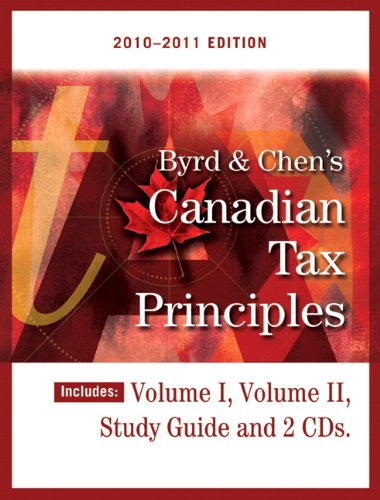 Byrd and Chen's Canadian Tax Principles, 2010-2011 Edition   2011 9780132147521 Front Cover