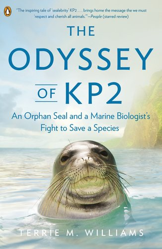 Odyssey of KP2 An Orphan Seal and a Marine Biologist's Fight to Save a Species  2013 9780143123521 Front Cover