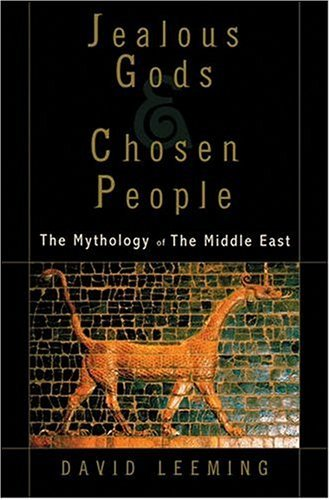 Jealous Gods and Chosen People The Mythology of the Middle East  2005 edition cover