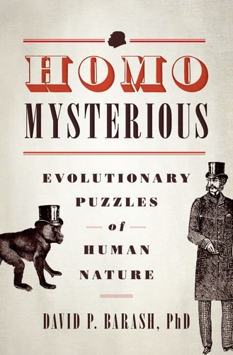 Homo Mysterious Evolutionary Puzzles of Human Nature  2013 edition cover