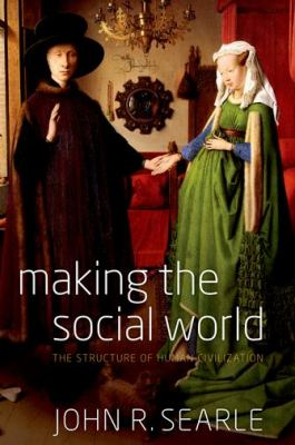 Making the Social World The Structure of Human Civilization N/A edition cover