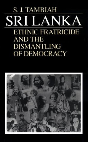 Sri Lanka--Ethnic Fratricide and the Dismantling of Democracy  Reprint  edition cover