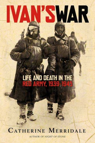 Ivan's War Life and Death in the Red Army, 1939-1945 N/A edition cover