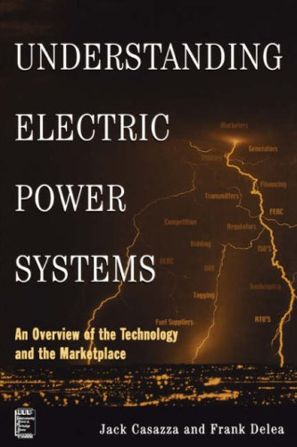Understanding Electric Power Systems An Overview of the Technology and the Marketplace  2004 edition cover