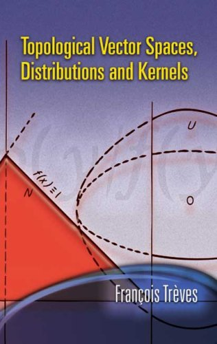 Topological Vector Spaces, Distributions and Kernels   2006 9780486453521 Front Cover