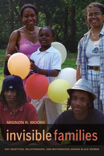Invisible Families Gay Identities, Relationships, and Motherhood among Black Women  2011 edition cover