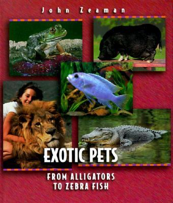 Exotic Pets From Alligators to Zebra Fish N/A 9780531203521 Front Cover