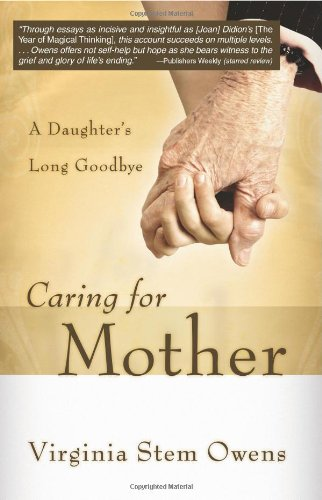 Caring for Mother A Daughter's Long Goodbye  2007 9780664231521 Front Cover