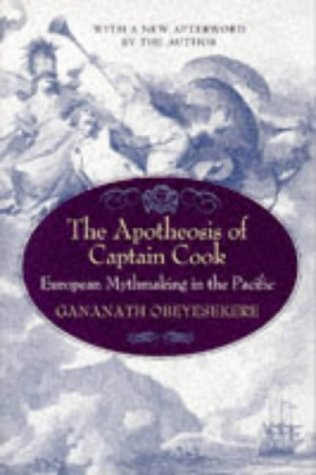 Apotheosis of Captain Cook European Mythmaking in the Pacific 2nd 1992 (Revised) edition cover