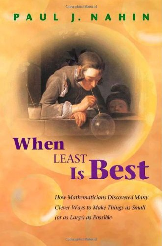 When Least Is Best How Mathematicians Discovered Many Clever Ways to Make Things as Small (or as Large) as Possible  2007 (Revised) edition cover