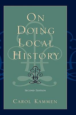 On Doing Local History  2nd 2003 (Revised) 9780759102521 Front Cover