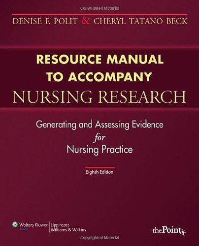 Resource Manual to Accompany Nursing Research Generating and Assessing Evidence for Nursing Practice 8th 2008 (Revised) 9780781770521 Front Cover