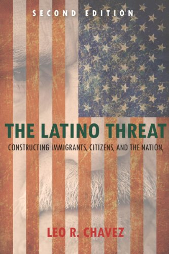 Latino Threat Constructing Immigrants, Citizens, and the Nation, Second Edition 2nd 2013 edition cover