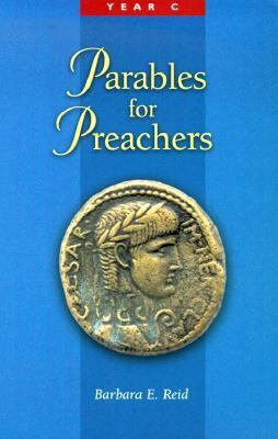 Parables for Preachers Year C, the Gospel of Luke N/A edition cover