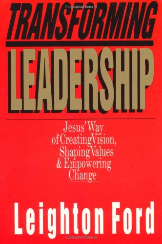 Transforming Leadership Jesus' Way of Creating Vision, Shaping Values and Empowering Change Student Manual, Study Guide, etc.  edition cover