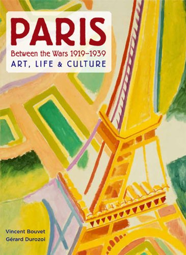 Paris Between the Wars, 1919-1939 Art, Life and Culture  2010 edition cover