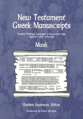 Mark - New Testament Greek Manuscripts Variant Readings Arranged in Horizontal Lines Against Codex Vaticanus  2005 9780865850521 Front Cover