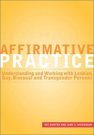 Affirmative Practice Understanding and Working with Lesbian, Gay, Bisexual, and Transgender Persons  2002 edition cover
