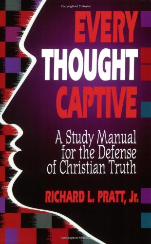 Every Thought Captive : A Study Manual for the Defense of Christian Truth N/A edition cover
