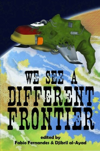 We See a Different Frontier A Postcolonial Speculative Fiction Anthology N/A 9780957397521 Front Cover